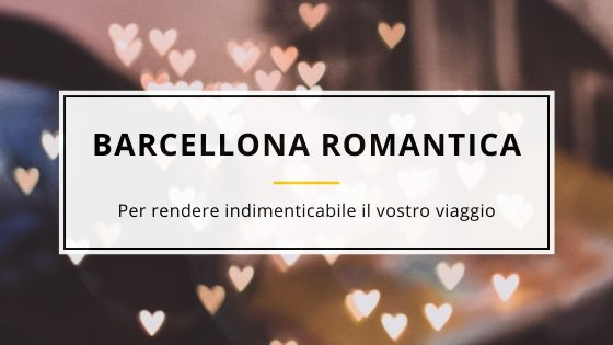 weekwnd romantico a barcellona