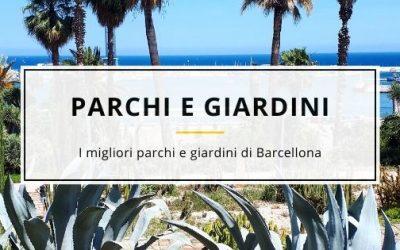 7 Parchi e Giardini Speciali di Barcellona