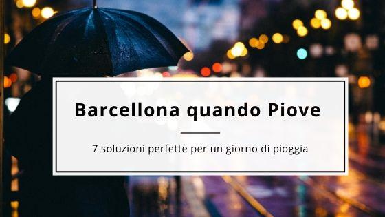 Barcellona quando piove: 7 cose da fare