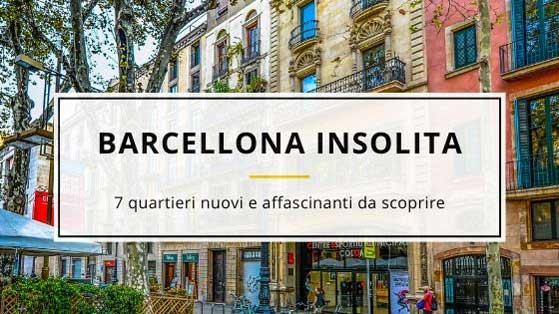 Barcellona insolita: 7 quartieri da scoprire