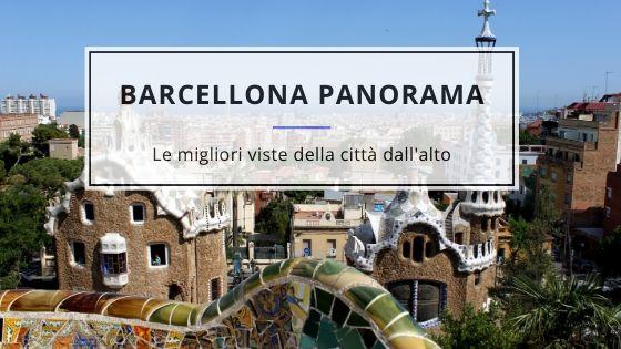 Barcellona Panorama: le migliori viste della città dall'alto