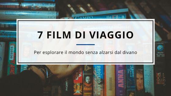 7 Film di Viaggio da vedere