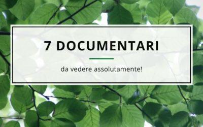 7 Documentari da Vedere Assolutamente