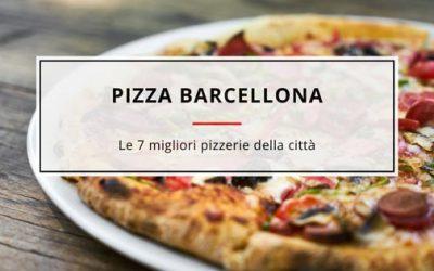 Pizza Barcellona: le 7 Migliori Pizzerie della città